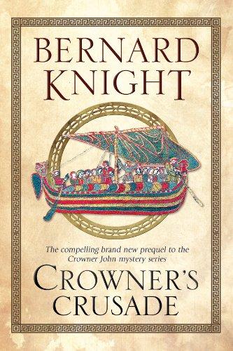 Crowner's Crusade (A Crowner John Mystery): Knight, Bernard