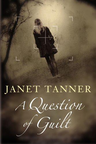 A Question of Guilt: Tanner, Janet