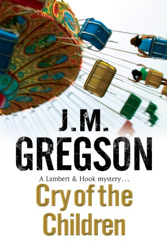 9780727882868: Cry of the Children (A Lambert and Hook Mystery)