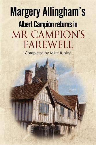 Margery Allingham's Mr Campion's Farewell: The return of Albert Campion completed by Mike ...