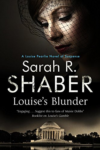 Louise's Blunder: A 1940s spy thriller set in wartime Washington (A Louise Pearlie Mystery): ...