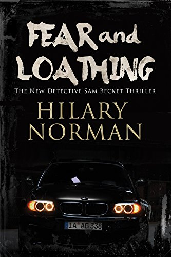 Fear and Loathing: A detective mystery set in Miami (A Sam Becket Mystery): Hilary Norman