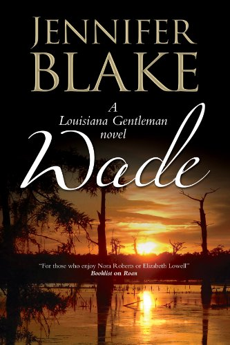 9780727884138: Wade: A Louisiana Gentlemen Novel