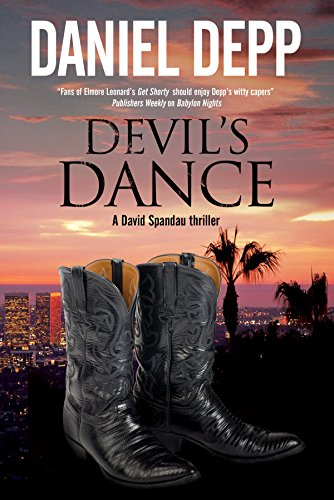 Devil's Dance: A Hollywood-based David Spandau thriller (A David Spandau Mystery): Depp, ...