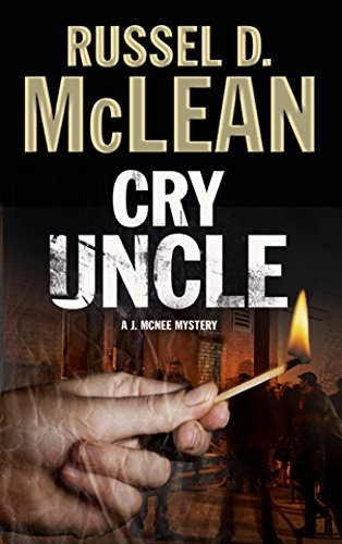 Cry Uncle: A J. McNee mystery set in Scotland: McLean, Russel D.
