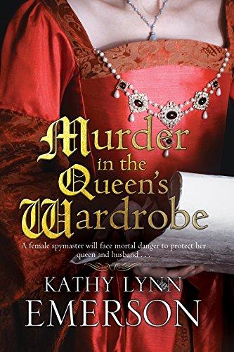 Murder in the Queen's Wardrobe: An Elizabethan Spy Thriller: Emerson, Kathy Lynn