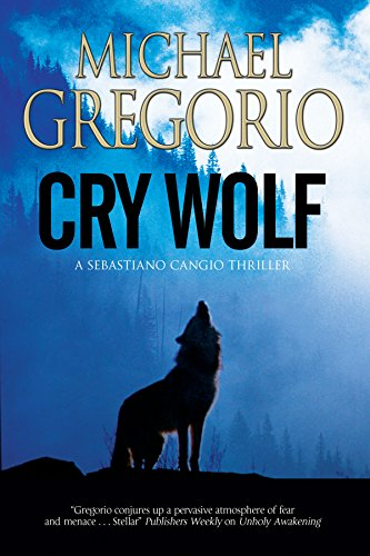 Cry Wolf: A Mafia thriller set in rural Italy (Sebastian Cangio): Gregorio, Michael