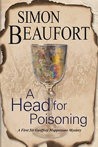 A Head for Poisoning: An 11th century mystery set on the Welsh Borders (A Geoffrey Mappestone ...