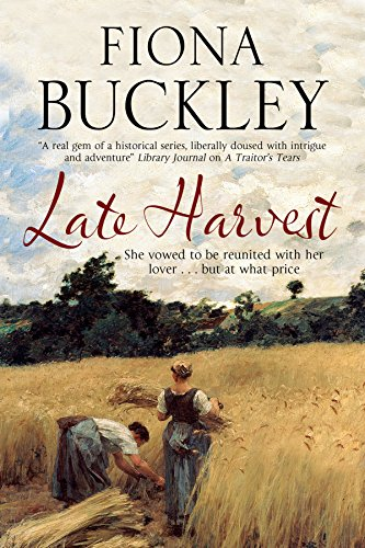 Late Harvest: A nineteenth-century historical saga: Fiona Buckley