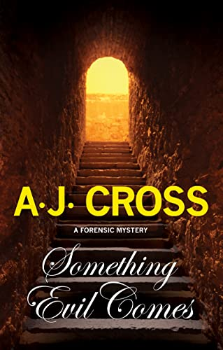 Something Evil Comes (Dr Kate Hanson): Cross, A. J.