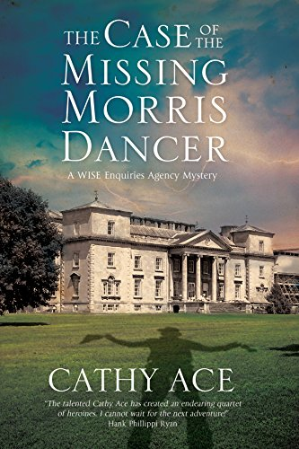 Case of the Missing Morris Dancer, The: A cozy mystery set in Wales (A WISE Enquiries Agency ...