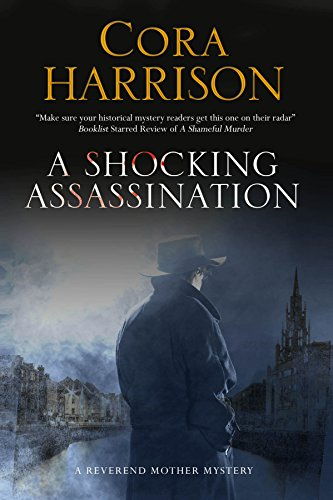 A Shocking Assassination: A Reverend Mother mystery set in 1920s' Ireland: Harrison, Cora
