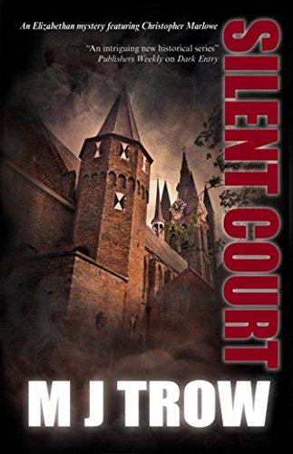 Silent Court (A Kit Marlowe Mystery): Trow, M.J.