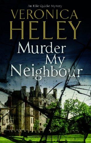Murder My Neighbour (Ellie Quicke Mysteries): Heley, Veronica
