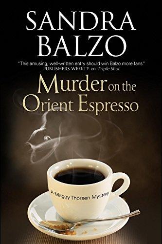 Murder on the Orient Espresso (A Maggy Thorsen Mystery): Balzo, Sandra