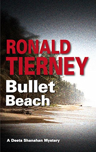 Bullet Beach (Deets Shanahan Mysteries): Tierney, Ron