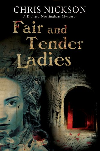 Fair and Tender Ladies (A Richard Nottingham Mystery): Nickson, Chris