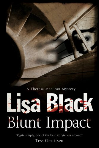 Blunt Impact (A Theresa MacLean Mystery): Black, Lisa