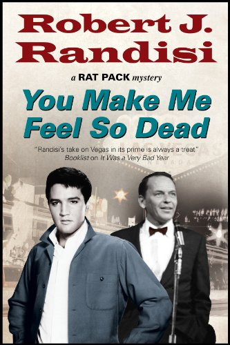 You Make Me Feel So Dead (A Rat Pack Mystery): Randisi, Robert J.
