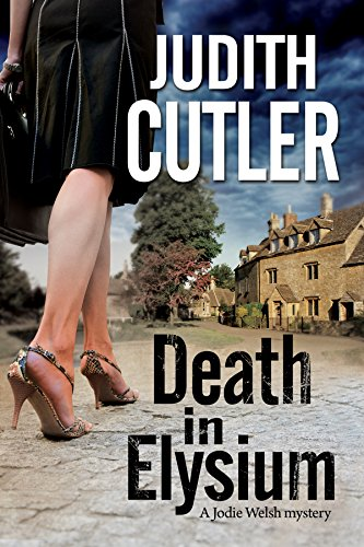 Death in Elysium: A new contemporary cosy murder mystery series (A Jodie Welsh Mystery): Cutler, ...