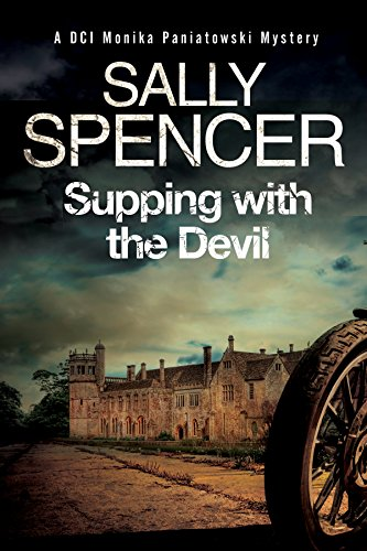 Supping with the Devil (A DCI Monika Paniatowski Mystery): Spencer, Sally