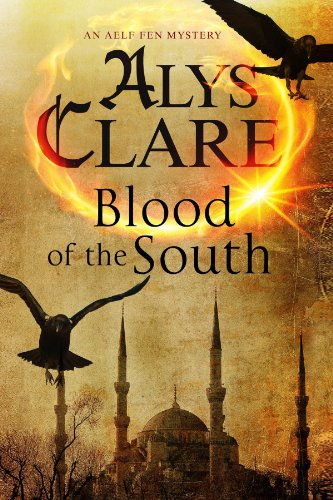 Blood of the South: A medieval mystical mystery (An Aelf Fen Mystery): Clare, Alys