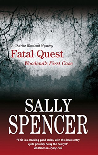 Fatal Quest (A Chief Inspector Woodend Mystery): Spencer, Sally