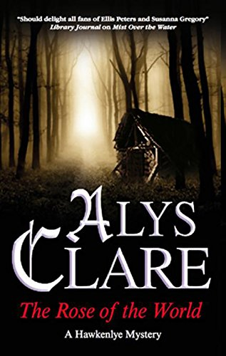 The Rose of the World (Hawkenlye Mysteries) (0727899333) by Clare, Alys