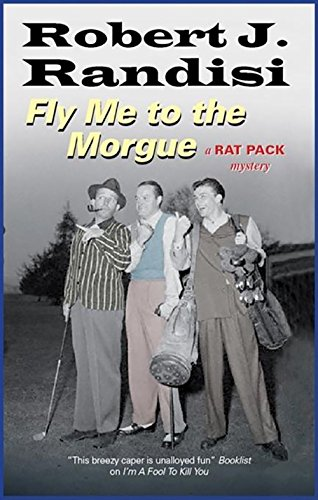 Fly Me To the Morgue (Rat Pack Mysteries (Severn House)): Randisi, Robert