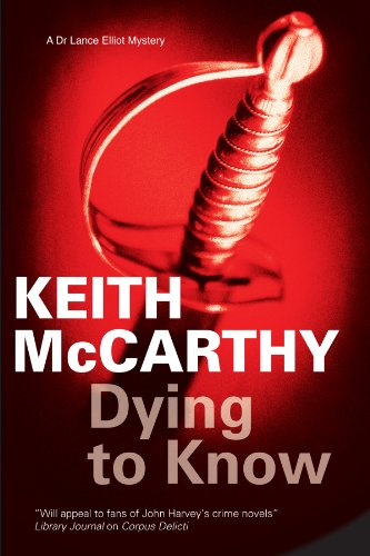 Dying to Know (A Dr Lance Elliot Mystery): McCarthy, Keith