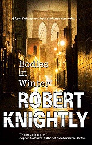 Bodies in Winter (Corbin and Bentibi Mystery): Knightly, Robert