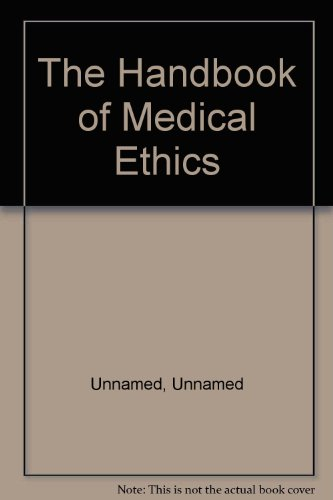 The Handbook of Medical Ethics