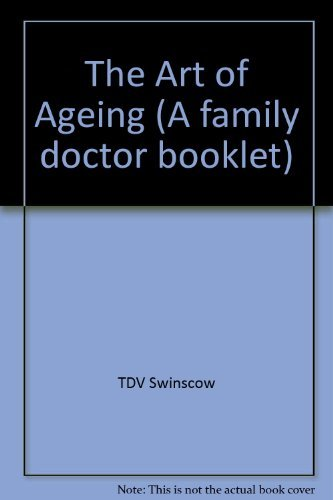 9780727901750: The Art of Ageing (A family doctor booklet)