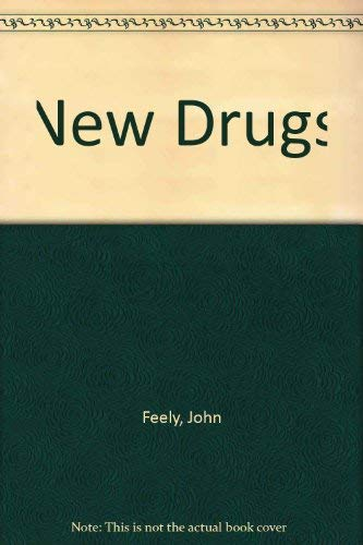 New Drugs: ed.) Feely, John