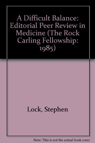 9780727903105: A Difficult Balance: Editorial Peer Review in Medicine (The Rock Carling Fellowship: 1985)