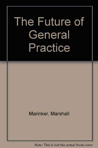 Future of General Practice, The: Articles Published in the British Medical Journal