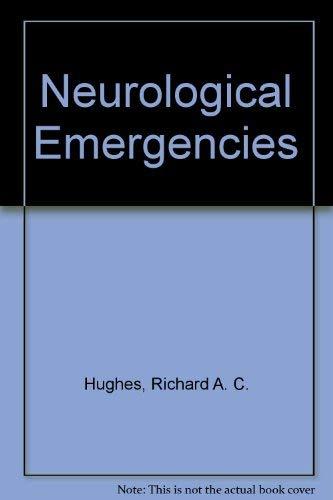 Neurological Emergencies: Editor-R. A. Hughes