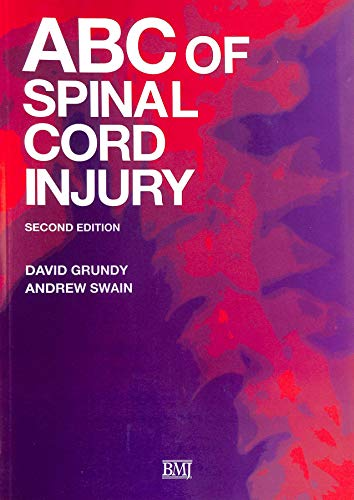 ABC of Spinal Cord Injury: Grundy, David; Swain, Andrew