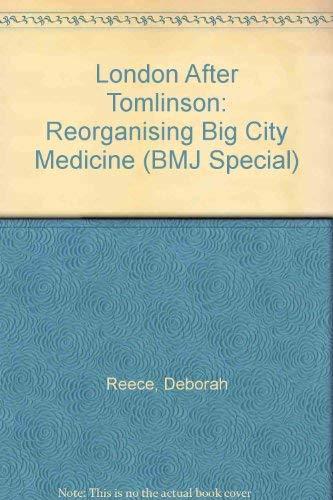 London after Tomlinson: Reorganising Big City Medicine: Smith, Jane (ed.)