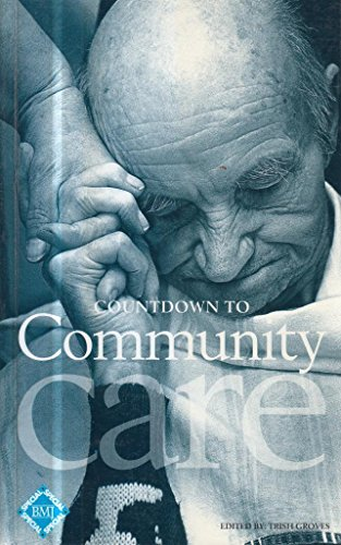 Countdown to Community Care: Groves, Trish (ed.) (Griffiths, Roy)