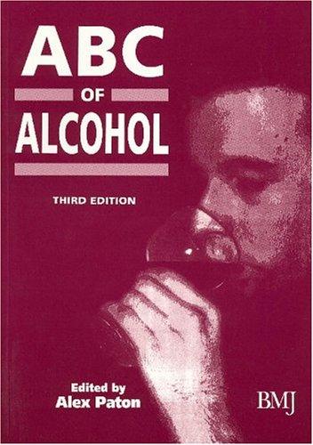ABC of Alcohol: Paton, Alex [Editor]