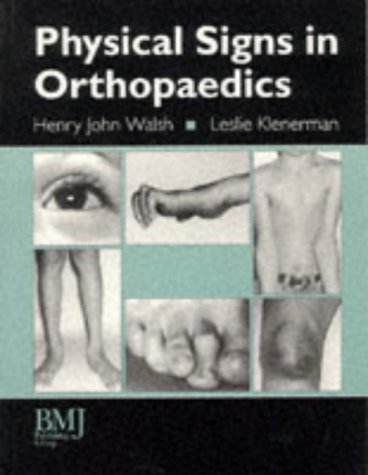 Physical Signs in Orthopaedics: Klenerman, Leslie; John Walsh, Henry
