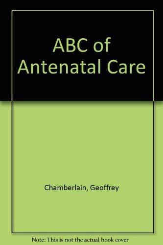 ABC of Antenatal Care: Chamberlain, Geoffrey