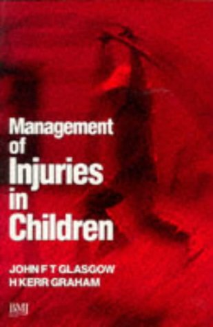 Management of Injuries in Children: John F T