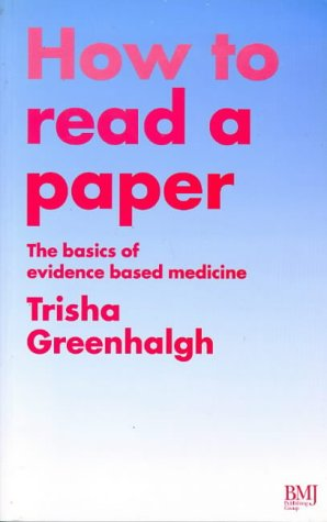 How to Read a Paper the Basics of Evidence Based Medicine