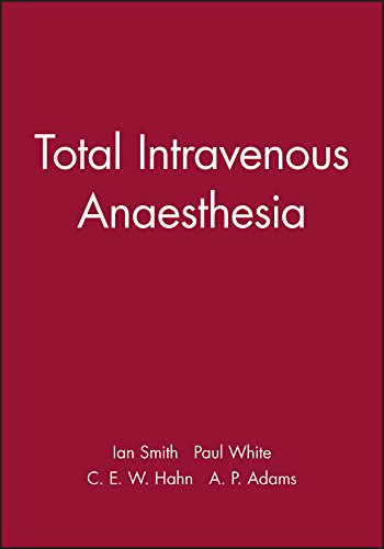 Total Intravenous Anaesthesia (Principles and Practice): White, Paul F.