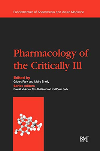 Pharmacology of the Critically Ill: Editor-Gilbert Park; Editor-Maire