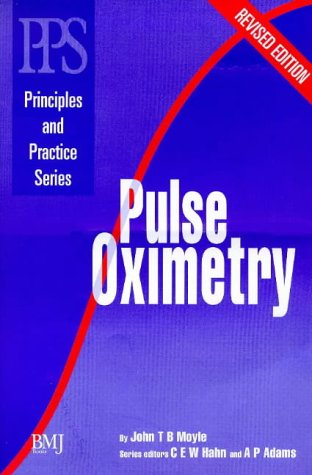 Pulse Oxlmetry (Principles and Practice Series): Moyle, John T.