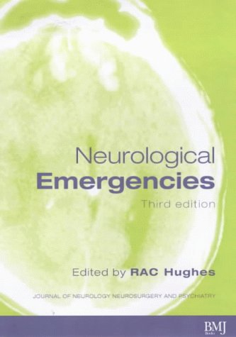 Neurological Emergencies (Journal of Neurology, Neurosurgery and Psychiatry): Hughes, Rac (ed.)