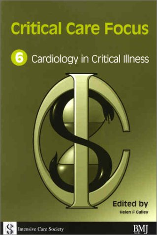 Cardiology in Critical Illness (Critical Care Focus; 6): Galle, Helen F.; Webster, Nigel R.; Lawler...